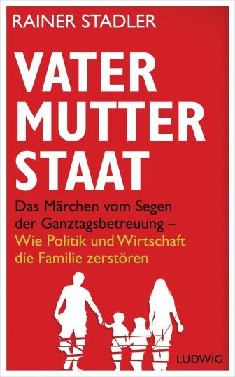 Vater Mutter Staat von Rainer Stadler